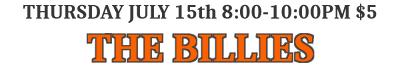 Thursday, July 15th, 8:00 to 10:00PM, $5 admission: The Billies